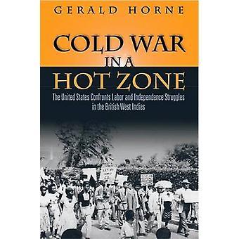 Kalten Krieges in einer heißen Zone - die Vereinigten Staaten konfrontiert, Arbeits- und unab