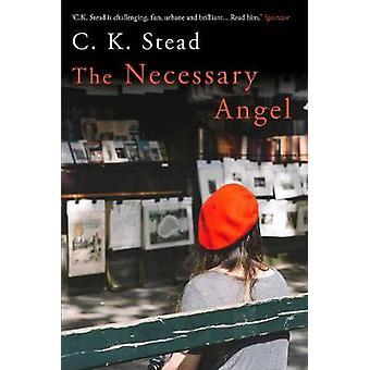 Den nödvändiga ängeln av C. K. Stead - 9781760631161 Bok