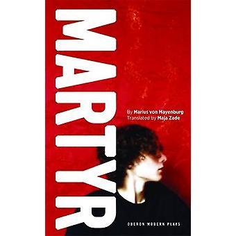Martyr af Marius von Mayenburg - 9781783199709 bog