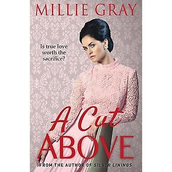 A Cut Above by Millie Gray - 9781785301520 Book
