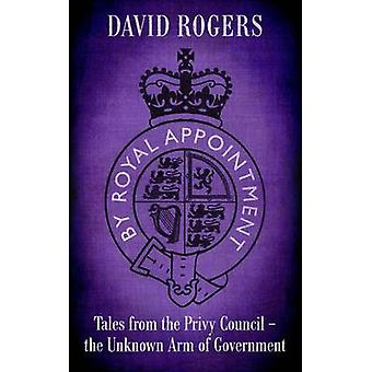By Royal Appointment - Tales from the Privy Council - The Unknown Arm