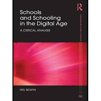 Schools and Schooling in the Digital Age A Critical Analysis by Selwyn & Neil