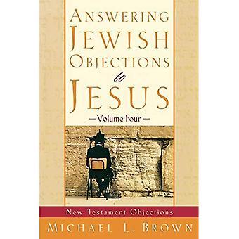 Répondre à des Objections juives à Jésus: nouveau Testament Objections: vol. 4 (à répondre aux Objections juives à Jésus)