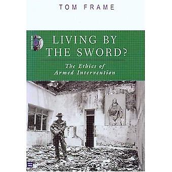 Leven door het zwaard? : The Ethics of gewapende interventie