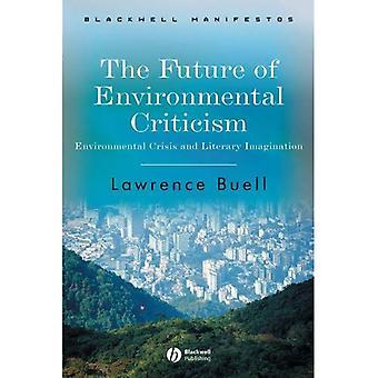 De toekomst van milieu kritiek: milieucrisis en literaire verbeelding (Blackwell manifesten)