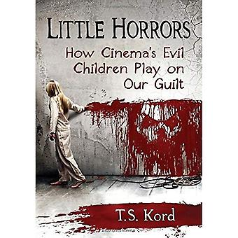 Little Horrors: Miten elokuva paha lapset leikkivät meidän syyllisyys