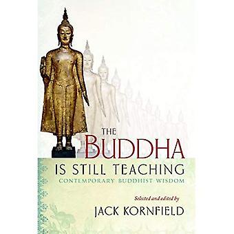 Le Bouddha enseigne encore: La sagesse bouddhiste contemporain