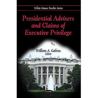 Präsidenten-Berater und Ansprüche des Executive Privilege