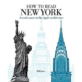 How to Read New York: A crash course in Big Apple architecture (Hot to Read)