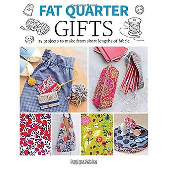 Gifts: 25 Projects to Make�from Short Lengths of Fabric�(Fat Quarter)
