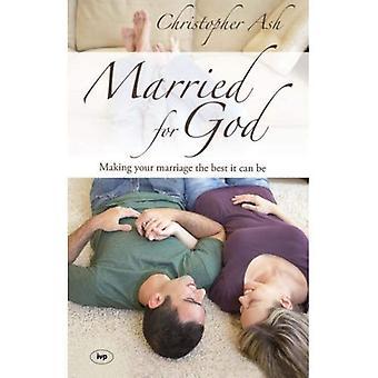 Gift för Gud: att göra ditt äktenskap det bästa det kan vara