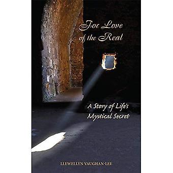 Für die Liebe des realen: eine Geschichte der mystische Geheimnis des Lebens