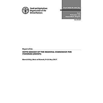 Verslag van de negende zitting van de regionale Commissie voor visserij (RECOFI): Koeweit stad, de staat Koeweit, 9-11 mei 2017 (FAO-visserij en aquacultuur verslag)