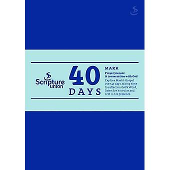 40 Days - Mark Prayer Journal by Max Randall - 9781785065644 Book