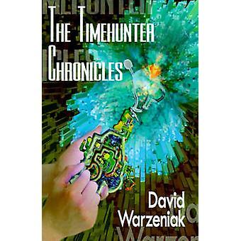 Den Timehunter Chronicles av Warzeniak & David