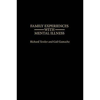 Family Experiences with Mental Illness by Tessler & Richard C.