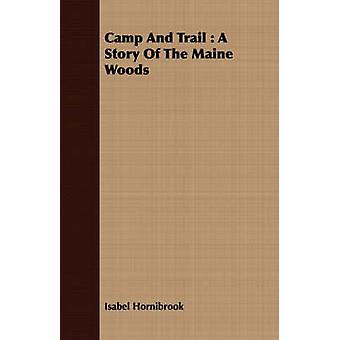 Camp and Trail A Story of the Maine Woods by Hornibrook & Isabel