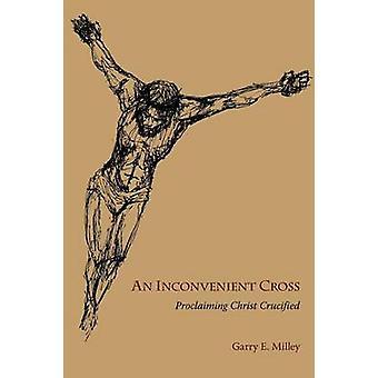 Een lastig Cross afkondigt Christus gekruisigd door Milley & Garry E.