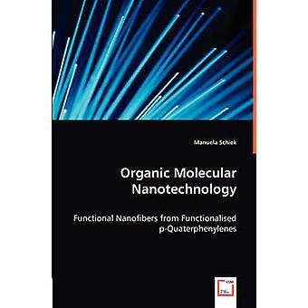 Nanotecnologia Molecular orgânica por Schiek & Manuela