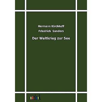 Der Weltkrieg Zur See von Kirchhoff & Hermann