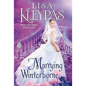Marrying Winterborne by Lisa Kleypas - 9780062371867 Book