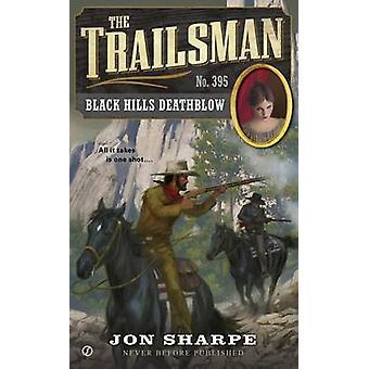 The Trailsman #395 - Black Hills Deathblow by Jon Sharpe - 97804514690