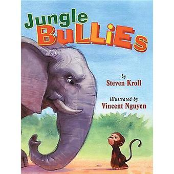 Jungle Bullies by Steven Kroll - Vincent Nguyen - 9780761456209 Book