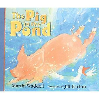 The Pig in the Pond by Martin Waddell - Jill Barton - 9780780764125 B