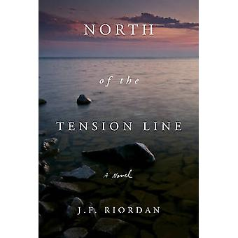 North of the Tension Line by J.F. Riordan - 9780825307348 Book