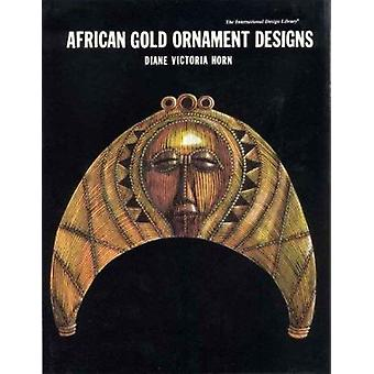 African Gold Ornament Designs by Diane Victoria Horn - 9780880451246