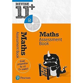 Revise 11+ Maths Assessment Book by Revise 11+ Maths Assessment Book