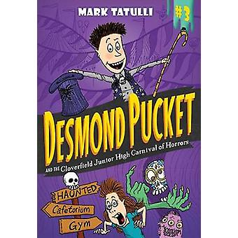 Desmond Pucket and the Cloverfield Junior High Carnival of Horrors by