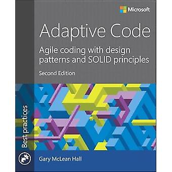 Adaptive Code - Agile Coding with Design Patterns and Solid Principles