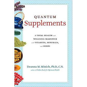 Quantum Supplements - A Total Health and Wellness Makeover with Vitami