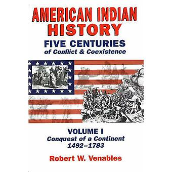 American Indian History - Five Centuries of Conflict and Coexistence -