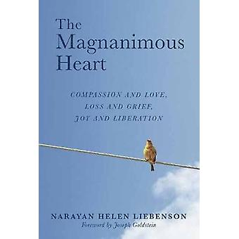 The Magnanimous Heart by Narayan Helen Liebenson - 9781614294856 Book