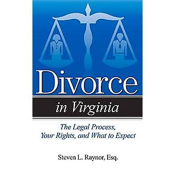 Divorce in Virginia - The Legal Process - Your Rights - and What to Ex