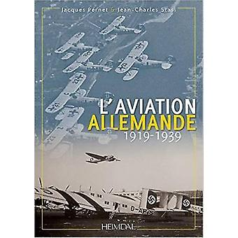 L'Aviation Allemande - 1919-1939 by Jacques Pernet - Jean-Charles Stas