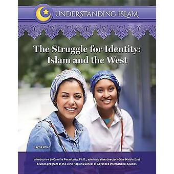 The Struggle for Identity - Islam and the West by Tayyib Omar - 978142