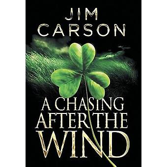 A Chasing After the Wind by Carson & Jim