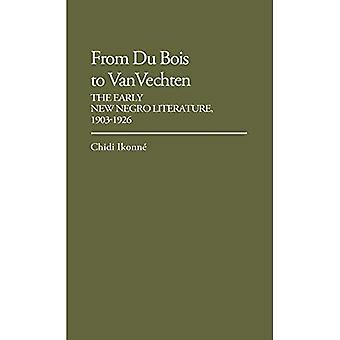 From Du Bois to Van Vechten: The Early New Negro Literature, 1903-1926 (Contributions in Afro-American and African Studies: Contemporary Black Poets)