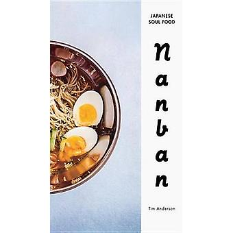 Nanban - Japanese Soul Food by Tim Anderson - 9780553459852 Book