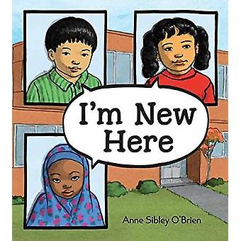 I'm New Here by Anne Sibley O'Brien - 9781580896122 Book
