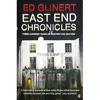 East End Chronicles jonka Ed Glinert