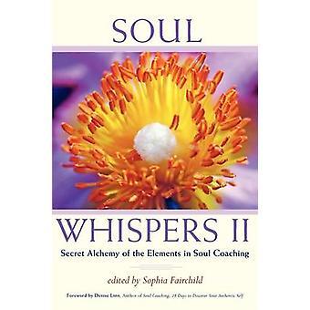 Soul Whispers II Secret Alchemy of the Elements in Soul Coaching by Fairchild & Sophia