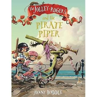 JolleyRogers and the Pirate Piper by Jonny Duddle