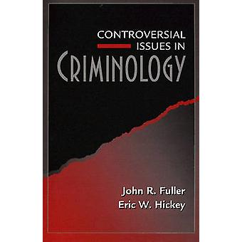 Controversial Issues in Criminology by Fuller & John Randolph