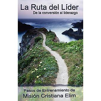 La Ruta del Lider by Comiskey & Joel