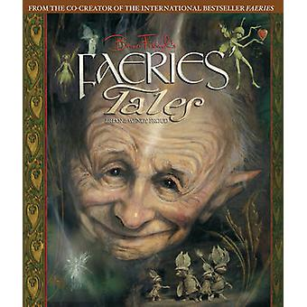 Brian Frouds Faeries Tales av Wendy Froud