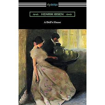 A Dolls House Translated by R. Farquharson Sharp with an Introduction by William Archer by Ibsen & Henrik